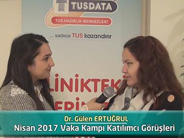 Dr. Gülen Ertuğrul - 2017 Vaka Kampı Röportajları