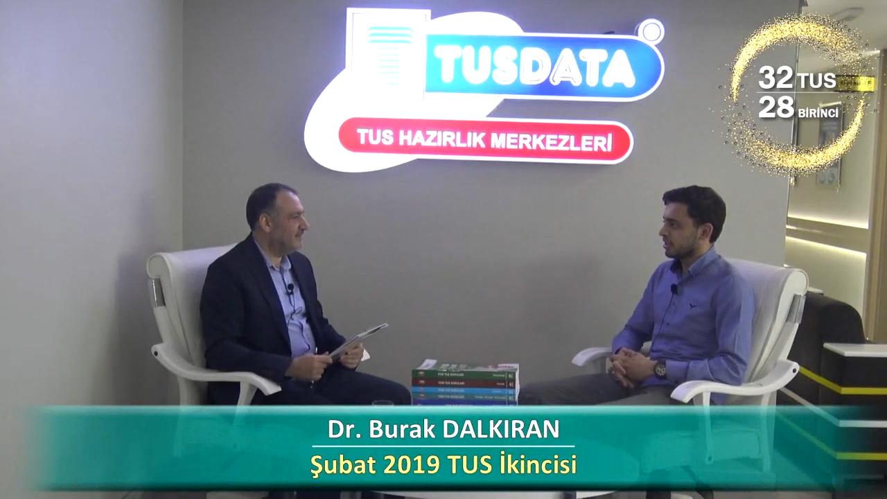 Şubat 2019 TUS 2.'si - Dr. Burak DALKIRAN ile TUS'a Hazırlık Süreci