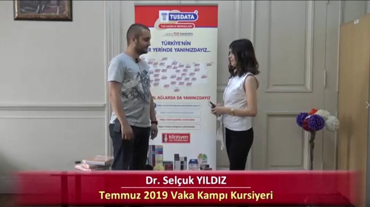 Dr. Selçuk YILDIZ - 2019 Yaz Dönemi İstanbul Vaka Kampı Röportajları